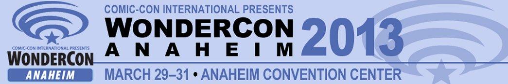 Wondercon banner, anaheim 2013