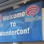 WonderCon Anaheim 2015: The Friday Report – Part 1