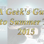 A Geek's Guide to Summer TV 2015